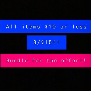 $10 OR LESS SALE 3/$15!!